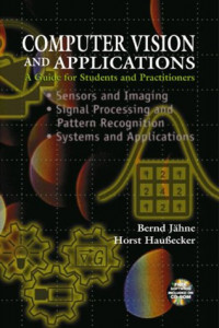 Computer Vision and Applications: A Guide for Students and Practitioners (With CD-ROM)