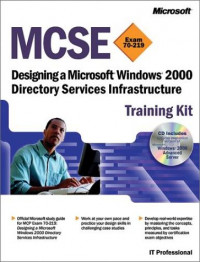 MCSE Training Kit: Designing a Microsoft(r) Windows(r) 2000 Directory Services Infrastructure