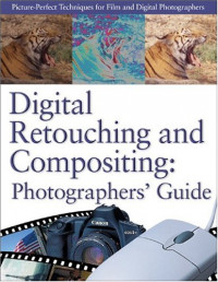 Digital Retouching and Compositing: Photographers' Guide (Power!)