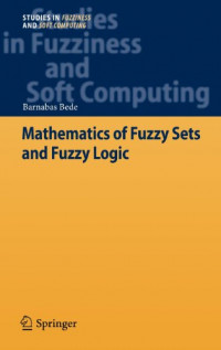 Mathematics of Fuzzy Sets and Fuzzy Logic (Studies in Fuzziness and Soft Computing)