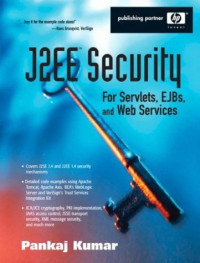 J2EE Security for Servlets, EJBs, and Web Services