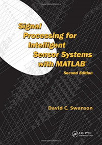 Signal Processing for Intelligent Sensor Systems with MATLAB® (Signal Processing and Communications)