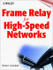 Frame Relay for High-Speed Networks