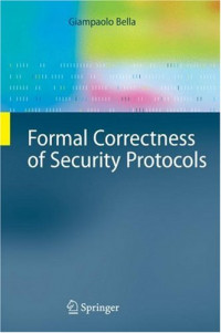 Formal Correctness of Security Protocols (Information Security and Cryptography)