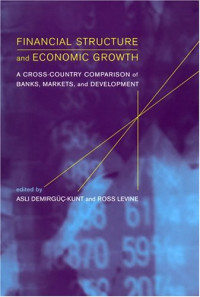 Financial Structure and Economic Growth: A Cross-Country Comparison of Banks, Markets, and Development