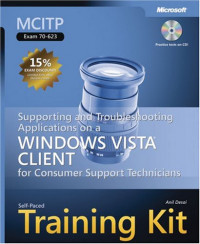 MCITP Self-Paced Training Kit (Exam 70-623): Supporting and Troubleshooting Applications on a Windows Vista® Client for Consumer Support Technicians