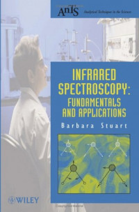 Infrared Spectroscopy: Fundamentals and Applications (Analytical Techniques in the Sciences)
