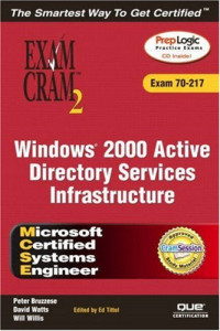 MCSE Windows 2000 Active Directory Services Infrastructure Exam Cram 2 (Exam 70-217)
