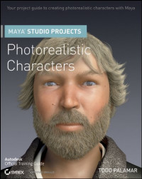 Maya Studio Projects Photorealistic Characters (Autodesk Official Training Guides)