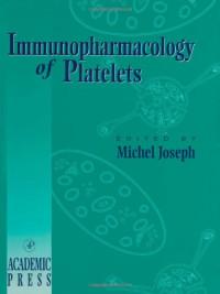 Immunopharmacology of Platelets (Handbook of Immunopharmacology)