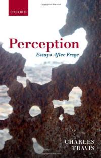 Perception: Essays After Frege