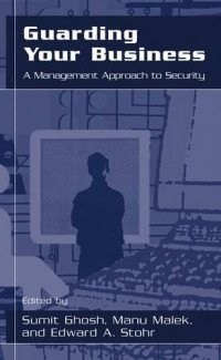 Guarding Your Business: A Management Approach to Security (Modern Approaches in Geophysics)