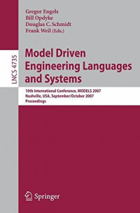 Model Driven Engineering Languages and Systems: 10th International Conference, MoDELS 2007, Nashville, USA, September 30 - October 5, 2007, ... / Programming and Software Engineering)