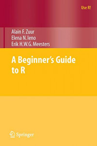 A Beginner's Guide to R (Use R!)