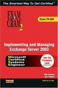 MCSA/MCSE Implementing and Managing Exchange Server 2003 Exam Cram 2 (Exam Cram 70-284)