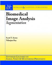 Biomedical Image Analysis: Segmentation (Synthesis Lectures on Image, Video, & Multimedia Processing)