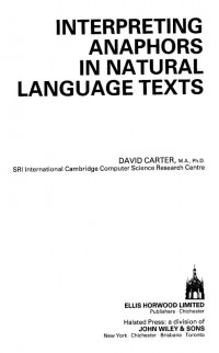 Interpreting anaphors in natural language texts (Ellis Horwood series in artificial intelligence)