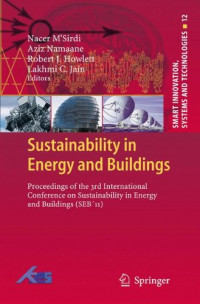 Sustainability in Energy and Buildings: Proceedings of the 3rd International Conference on Sustainability in Energy and Buildings (SEB´11) (Smart Innovation, Systems and Technologies)