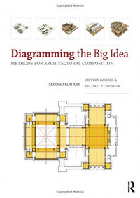 Diagramming the Big Idea: Methods for Architectural Composition