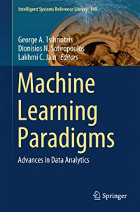 Machine Learning Paradigms: Advances in Data Analytics (Intelligent Systems Reference Library, 149)