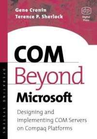 COM Beyond Microsoft Designing: Designing and Implementing COM Servers on Compaq Platforms