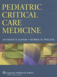 Pediatric Critical Care Medicine (Slonim)