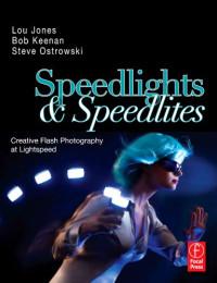 Speedlights & Speedlites: Creative Flash Photography at the Speed of Light