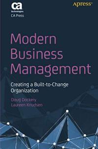 Modern Business Management: Creating a Built-to-Change Organization
