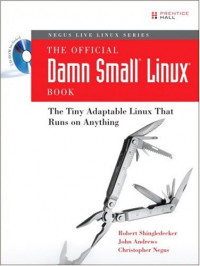 The Official Damn Small Linux(R) Book: The Tiny Adaptable Linux(R) That Runs on Anything (Negus Live Linux Series)