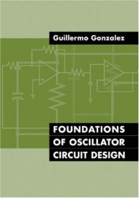 Foundations of Oscillator Circuit Design (Artech House Microwave Library)