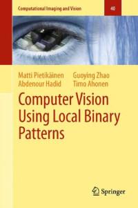 Computer Vision Using Local Binary Patterns (Computational Imaging and Vision)