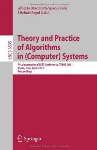 Theory and Practice of Algorithms in (Computer) Systems: First International ICST Conference, TAPAS 2011, Rome, Italy