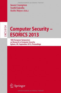 Computer Security -- ESORICS 2013: 18th European Symposium on Research in Computer Security