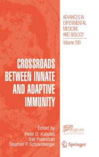 Crossroads between Innate and Adaptive Immunity (Advances in Experimental Medicine and Biology)
