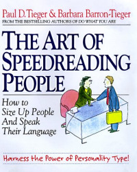 The Art of Speedreading People: Harness the Power of Personality Type and Create What You Want in Business and in Life
