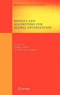 Models and Algorithms for Global Optimization: Essays Dedicated to Antanas Žilinskas on the Occasion of His 60th Birthday (Springer Optimization and Its Applications)