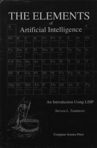 The elements of artificial intelligence: An introduction using LISP (Principles of computer science series)