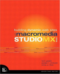 Building Dynamic Web Sites with Macromedia Studio MX 2004 (Voices That Matter)