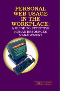 Personal Web Usage in the Workplace: A Guide to Effective Human Resources Management