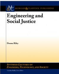 Engineering and Social Justice (Synthesis Lectures on Engineers, Technology and Society)