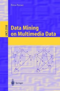 Data Mining on Multimedia Data (Lecture Notes in Computer Science)