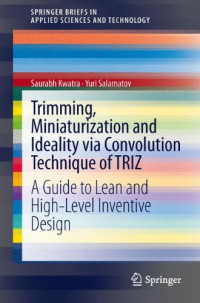 Trimming, Miniaturization and Ideality via Convolution Technique of TRIZ: A Guide to Lean and High-level Inventive Design (SpringerBriefs in Applied Sciences and Technology)