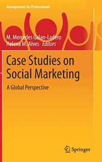 Case Studies on Social Marketing: A Global Perspective (Management for Professionals)