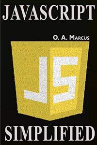 JavaScript Simplified: JavaScript Simplified And Turned To Fun (Web Development Simplified)