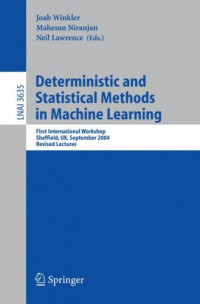 Deterministic and Statistical Methods in Machine Learning: First International Workshop, Sheffield, UK, September 7-10, 2004. Revised Lectures