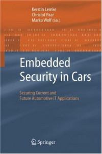 Embedded Security in Cars: Securing Current and Future Automotive IT Applications