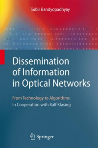 Dissemination of Information in Optical Networks:: From Technology to Algorithms (Texts in Theoretical Computer Science. An EATCS Series)