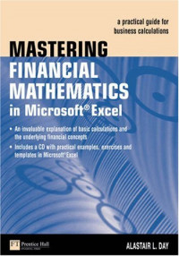Mastering Financial Mathematics in Microsoft Excel: A Practical Guide for Business Calculations (Market Editions)