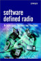Software Defined Radio: Architectures, Systems and Functions (Wiley Series in Software Radio)