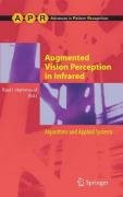 Augmented Vision Perception in Infrared: Algorithms and Applied Systems (Advances in Pattern Recognition)